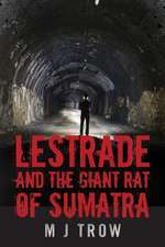 Lestrade and the Giant Rat of Sumatra