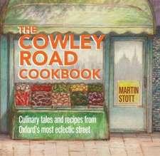 Stott, M: The Cowley Road Cookbook