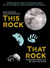 This Rock, That Rock: Poems Between You, Me and the Moon