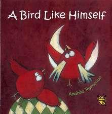 A Bird Like Himself