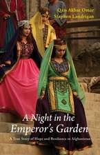 A Night in the Emperor's Garden: A True Story of Hope and Resilience in Afghanistan