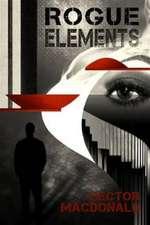 Macdonald, H: Rogue Elements