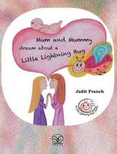Mum and Mummy dream about a Little Lightning Bug
