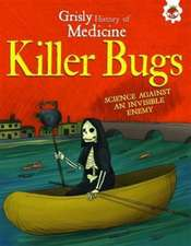 Killer Bugs - Science Against an Invisible Enemy