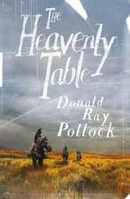 Pollock, D: Heavenly Table