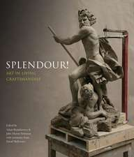 Splendour!: Art in Living Craftsmenship