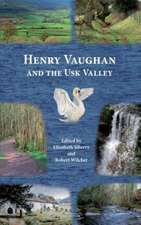 Henry Vaughan and the Usk Valley