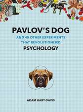 Pavlov's Dog: And 49 Other Experiments That Revolutionised Psychology