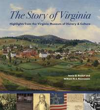 The Story of Virginia:  Treasures from the Virginia Historical Society