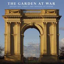 The Garden at War: Deception, Craft and Reason at Stowe