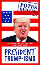 Potus Quotus: The Little Book of President Trumpisms
