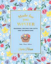 Made for You: Winter: Seasonal Recipes for Gifts and Celebrations - Make, Wrap, Deliver