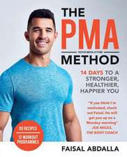 The Pma Method: 14 Days to a Stronger, Leaner, Body Positive You