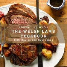 Flavours of Wales: Welsh Lamb Cookbook