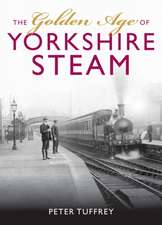 Tuffrey, P: The Golden Age of Yorkshire Railways