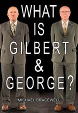 What Is Gilbert and George