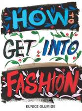 How to Get into Fashion