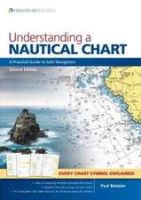 Understanding a Nautical Chart – A Practical Guide to Safe Navigation 2e