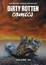 Dirty Rotten Comics #12 (The British Comics Anthology)