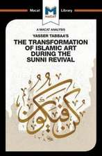 Yasser Tabbaa's The Transformation of Islamic Art During the Sunni Revival