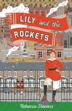 Stevens, R: Lily and the Rockets