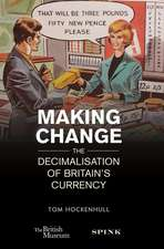 Making Change: The Decimalisation of Britain's Currency