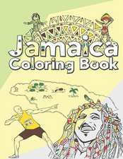 Jamaica Coloring Book: Adult Colouring Fun, Stress Relief Relaxation and Escape