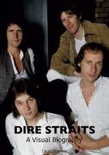 Dire Straits: A Visual Biography