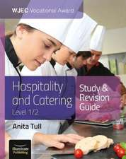 WJEC Vocational Award Hospitality and Catering Level 1/2 Study and Revision Guide