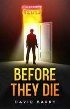 Before They Die