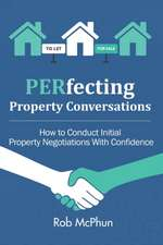 PERfecting Property Conversations: How to Conduct Initial Property Negotiations With Confidence