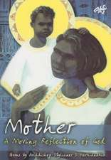 Mother: A Moving Reflection of God