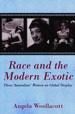Race & the Modern Exotic: Three 'Australian' Women on Global Display