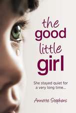 Good Little Girl:  She Stayed Quiet for a Very Long Time...