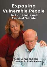 Exposing Vulnerable People to Euthanasia and Assisted Suicide