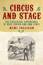 Circus & Stage: The Theatrical Adventures of Rose Edouin & G B W Lewis
