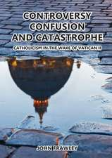 Controversy Confusion and Catastrophe - Catholicism in the Wake of Vatican II:  Migration and Belonging in an Unpredictable Era