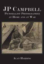 Jp Campbell:  Pictorialist Photographer, at Home and at War
