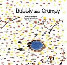 Bubbly and Grumpy