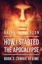 How I Started the Apocalypse 3