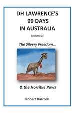 Dh Lawrence's 99 Days in Australia (Volume 2)