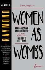 Raymond, J: WOMEN AS WOMBS