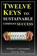 Twelve Keys to Sustainable Company Success