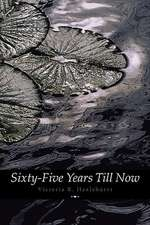 Sixty-Five Years Till Now (Engage Books) (Poetry)