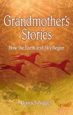 Grandmother's Stories: How the Earth and Sky Began