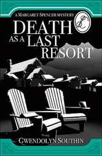 Death as a Last Resort: A Margaret Spencer Mystery