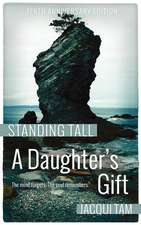 Standing Tall:  A Daughter's Gift