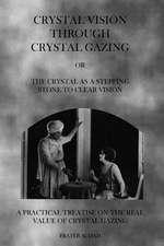 Crystal Vision Through Crystal Gazing