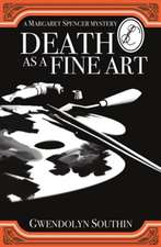 Death as a Fine Art: A Margaret Spencer Mystery