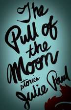 The Pull of the Moon: Stories